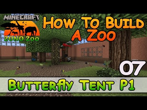 Zoo In Minecraft :: Butterfly Tent P1 :: How To Build :: E7 :: Z One N Only
