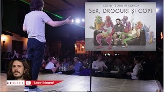 Sex, droguri si copii (show integral) - Costel Stand-up Comedy