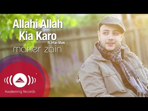 Maher Zain Feat. Irfan Makki - Allahi Allah Kiya Karo | Official Lyric Video video