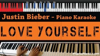 Justin Bieber Love Yourself Higher Key Piano Karaoke Sing Along