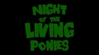 Night of the Living Ponies