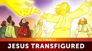 Sunday School Lessons for Kids - The Transfigurations - Matthew 17 - Bible Teaching Stories for VBS