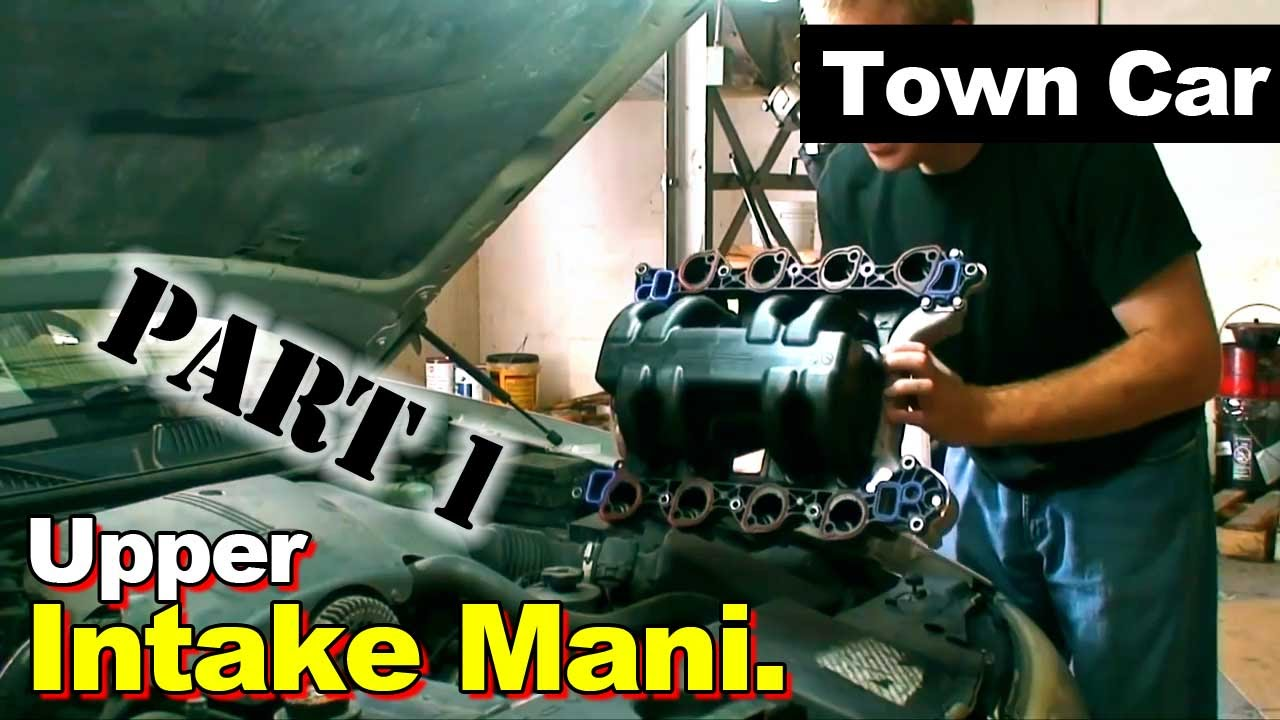 2000 Lincoln Town Car 4 6l Intake Manifold Part 1 Youtube