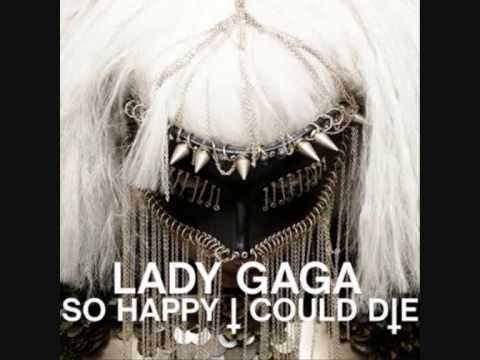Lady GaGa - So Happy I Could Die Music Videos