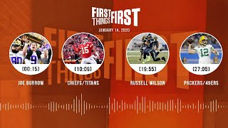 Joe Burrow, Chiefs/Titans, Russell Wilson, Packers/49ers(1.14.20) | FIRST THINGS FIRST Audio Podcast