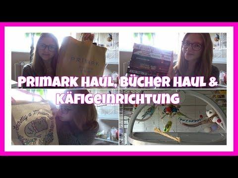 Primark Haul, Bücher Haul & Käfigeinrichtung Vlog vom 25.04.2018
