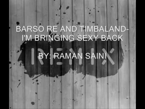BARSO RE AND TIMBALAND-- IM BRINGING SEXY BACK