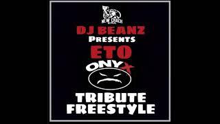 DJ Beanz x Eto - Onyx Tribute Freestyle