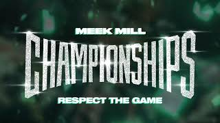 Meek Mill Respect The Game Official Audio