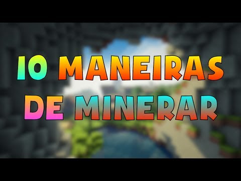 10 MANEIRAS DE MINERAR NO MINECRAFT