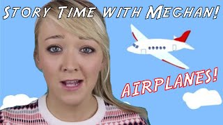 Story Time with Meghan: Airplanes