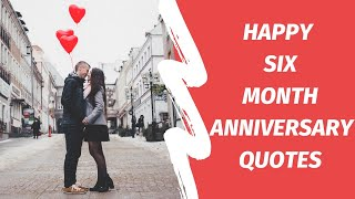 35 Happy 6 Months Anniversary Wishes & Quotes | Urban Family Talk