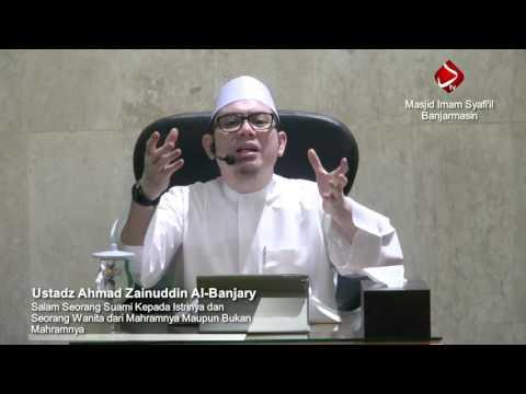 Salam Seorang Suami Kepada Istrinya Dan Mahramnya (Bag 2) - Ustadz Ahmad Zainuddin Al-Banjary