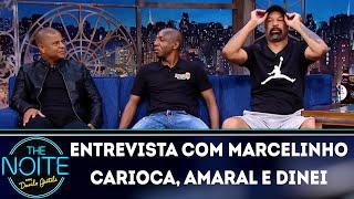 Entrevista com Marcelinho Carioca, Amaral e Dinei   The Noite (13/06/18)