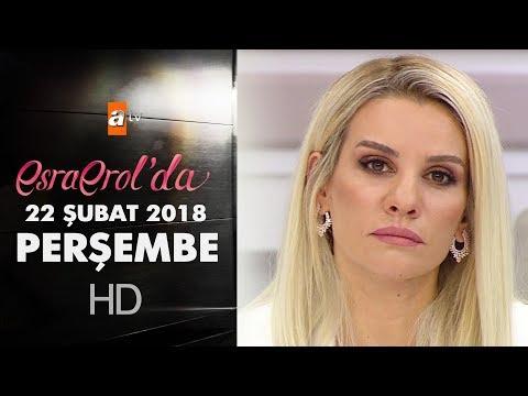Esra Erol'da 22 Şubat 2018 Perşembe - 554. Bölüm