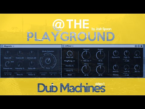 @ The Playground: Dub Machines and Instruments
