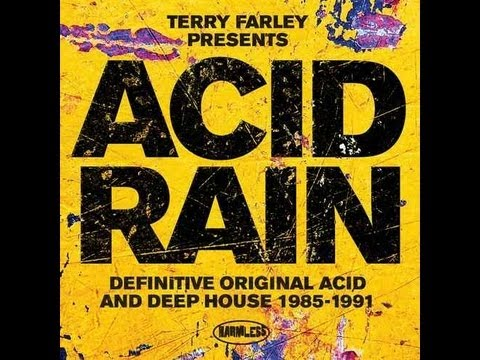 Preview va terry farley presents acid rain definitive for Deep house 1994