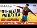 Othaiyadi Pathayila | 8D Audio Song | Kanaa | Tamil 8D Songs
