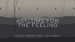 Asylums For The Feeling Silent Poets Feat Leila Adu Audio Death Stranding