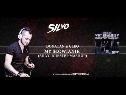 Donatan & Cleo - My Słowianie (SILVO Dubstep Mashup)