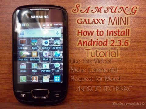 How to Install Android 2.3.6 on Samsung Galaxy Mini Upgrade   In less than 3 minutes