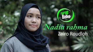 Zairo Roudloh - Nadia Rahma Cover