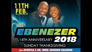 Ebenezer 2018 (OFM 14TH Anniversary Celebration)Thanksgiving Sunday  With Apostle Johnson Suleman