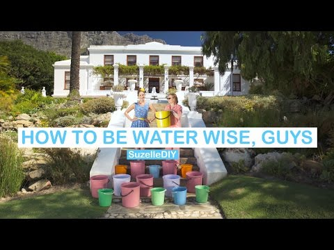 SuzelleDIY - How to be Water Wise, Guys