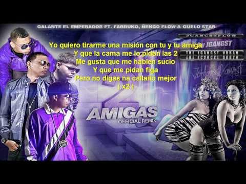 2 Amigas Remix con Letra - Galante Ft. Farruko, Ñengo Flow & Guelo Star Reggaeton 2011