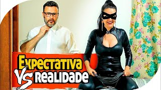 EXPECTATIVA VS REALIDADE - VIDA DE CASADO