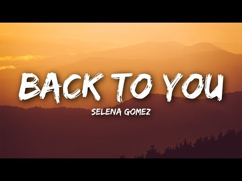Selena Gomez - Back To You (Lyrics / Lyrics Video)