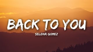 Download Lagu Selena Gomez - Back To You (Lyrics / Lyrics Video) Gratis STAFABAND