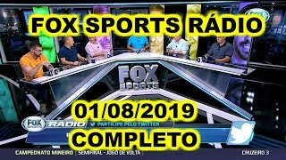 FOX SPORTS RÁDIO 01/08/2019 - FSR COMPLETO