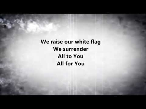 Chris Tomlin - White Flag (Lyrics)