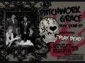 Patchwork Grace- Play Dead