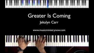 """Greater Is Coming"" - Jekalyn Carr Piano Tutorial"