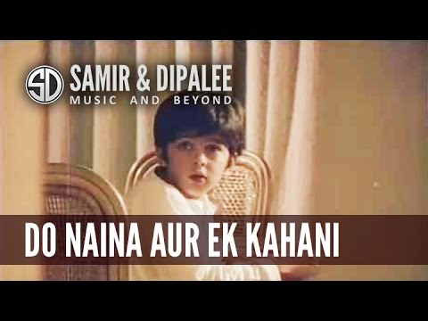 SONG: DO NAINA EK KAHANI.....SINGER: SAMIR DATE