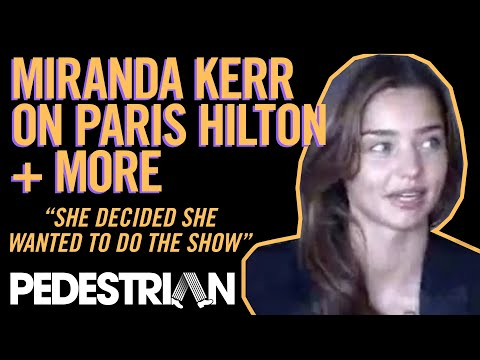 Miranda Kerr on WWW.PEDESTRIAN.TV talks PARIS HILTON