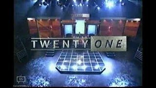 Twenty One (04.01.2000) First episode