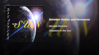 Watch Michael McGuire Disasters In The Sun video