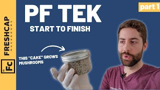 "Start To Finish ""PF Tek"" For Growing Mushrooms At Home (Part 1)"