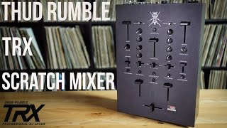 Thud Rumble -TRX SCRATCH MIXER