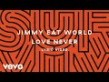 Jimmy Eat World - Love Never (Lyric Video)