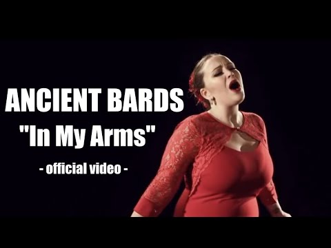 ANCIENT BARDS - In My Arms - official video
