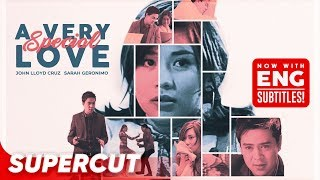 A Very Special Love | Sarah Geronimo, John Lloyd Cruz | Supercut
