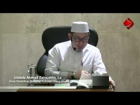 Bab 21 Sikap Berlebihan Terhadap Kuburan Orang Shalih - Ustadz Ahmad Zainuddin, Lc