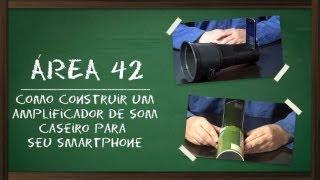 Como construir um amplificador de som caseiro para seu smartphone [Área 42] - Tecmundo