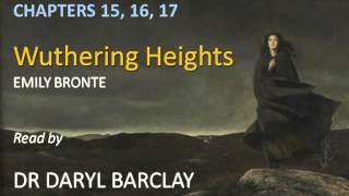 Wuthering Heights, Chapters 15-17, Summaries & Commentaries Read by Dr Daryl Barclay