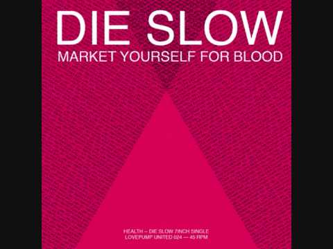 HEALTH - DIE SLOW