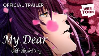 My Dear Cold-Blooded King - 90 Second Trailer